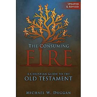 Den förtärande eld: Christian Guide till gamla testamentet