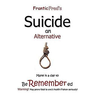 Frantic Freds Suicide Une alternative par Parcs et Craig