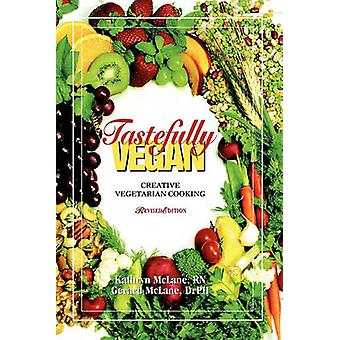 Tastefully Vegan Creative Vegetarian Cooking by McLane & Kathryn
