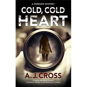 Cold Cold Heart by A J Cross