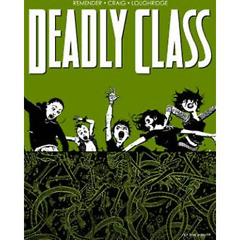 Deadly Class Volume 3 The Snake Pit by Wes Craig