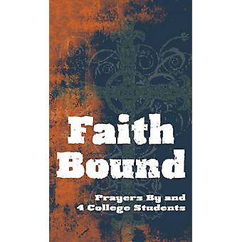 Faith Bound - Prayers by and 4 College Students by Ellen Rosebrough -