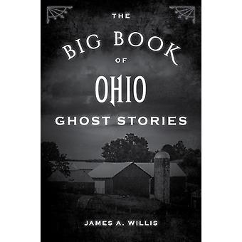 The Big Book of Ohio Ghost Stories by Willis & James A.