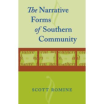Narrative Forms of Southern Community by Romine & Scott