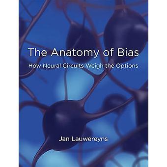 バイアス - の解剖学神経回路・ ラウ 1 月オプションの重量を量る方法