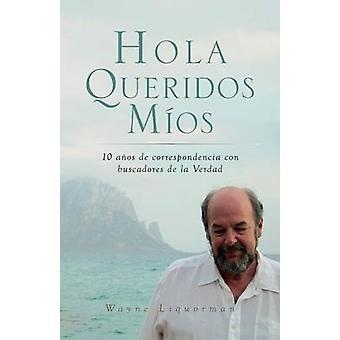 Hola Queridos Mios by Liquorman & Wayne