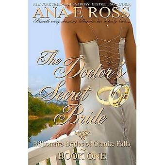The Doctors Secret Bride by Ross & Ana E