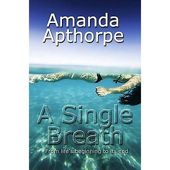 A Single Breath by Apthorpe & Amanda