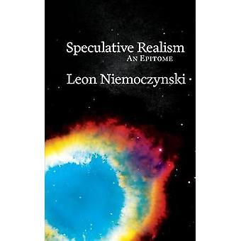Speculative Realism An Epitome by Niemoczynski & Leon