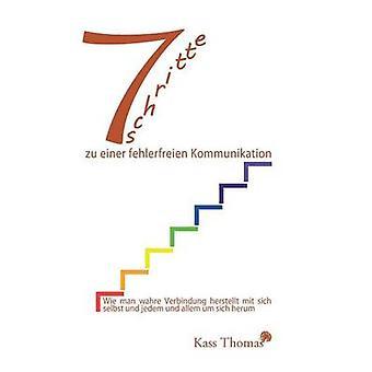 7 Schritte zu einer fehlerfreien Kommunikation by Thomas & Kass