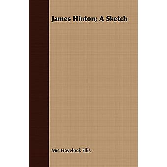 James Hinton A Sketch by Ellis & Mrs Havelock
