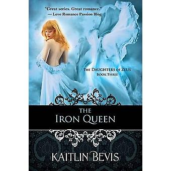 The Iron Queen by Bevis & Kaitlin