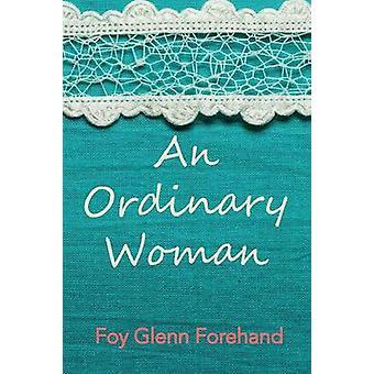 An Ordinary Woman by Forehand & Foy Glenn