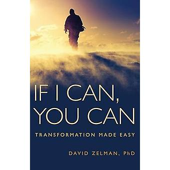 If I Can You Can Transformation Made Easy by Zelman & David