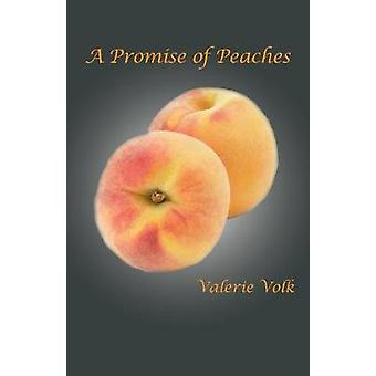 A Promise of Peaches by Volk & Valerie