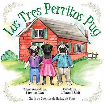 Los Tres Perritos Pug by Darr & Laurren