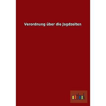 Verordnung Uber Die Jagdzeiten by Ohne Autor