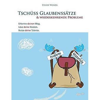 Tschss Glaubensstze  wiederkehrende Probleme by Wenzel & Evelyn