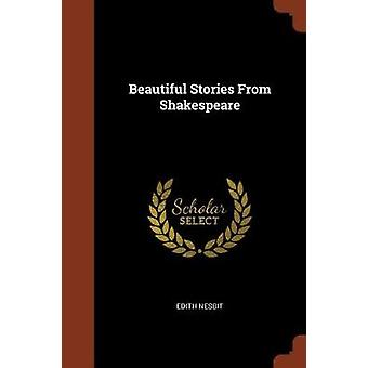 Beautiful Stories From Shakespeare by Nesbit & Edith