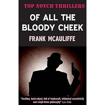 Of All The Bloody Cheek by McAuliffe & Frank