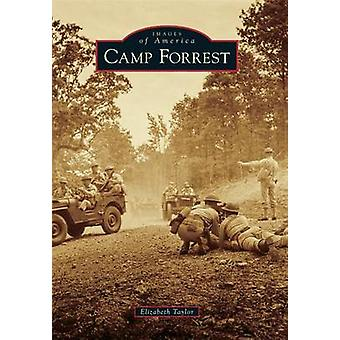 Camp Forrest by Elizabeth Taylor - 9781467115476 Book