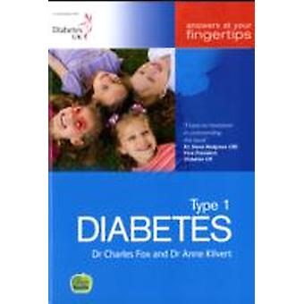 Type 1 Diabetes  Answers at Your Fingertips by Charles Fox & Anne Kilvert