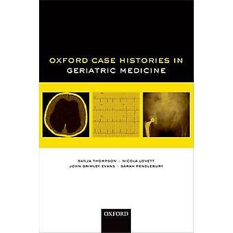 Oxford Case Histories in Geriatric Medicine by Sanja Thompson - Nicol