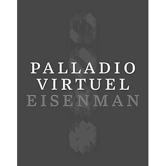 Palladio Virtuel by Peter Eisenman - Matt Roman - 9780300213881 Book