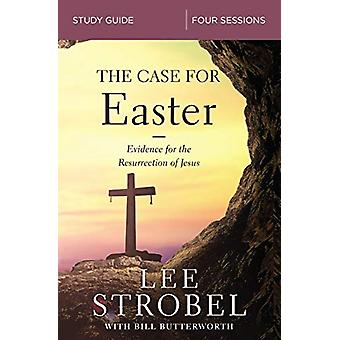 The Case for Easter Study Guide - Investigating the Evidence for the R