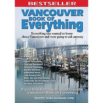 Vancouver Book of Everything - Everything You Wanted to Know about Van