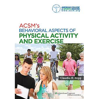 ACSM's Verhaltensaspekte der körperlichen Aktivität und Bewegung von Americ