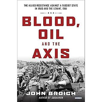 Blood - Oil and the Axis - The Allied Resistance Against a Fascist Sta