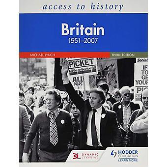 Tilgang til historie - Storbritannia 1951-2007 Tredje utgave av Michael Lynch -