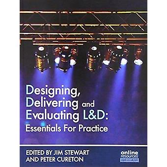 Designing - Delivering and Evaluating L&D - Essentials for Practice by