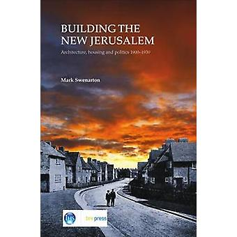 Building the New Jerusalem - Architecture - Housing and Politics 1900-