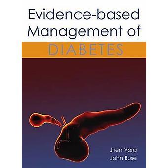 Evidence-Based Management of Diabetes by Jiten Vora - John Buse - 978