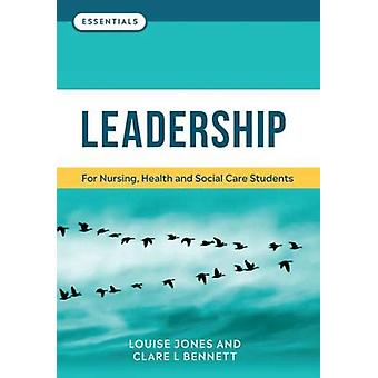 Leadership - For nursing - health and social care students by Louise J