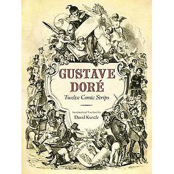 Gustave Dore - Twelve Comic Strips by David Kunzle - 9781628462166 Book