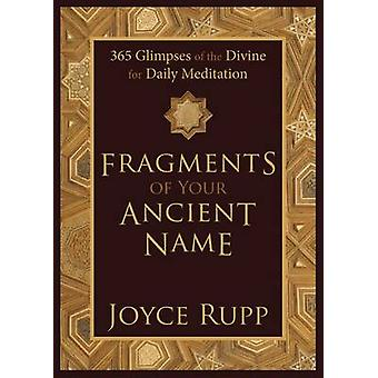 Fragments of Your Ancient Name - 365 Glimpses of the Divine for Daily