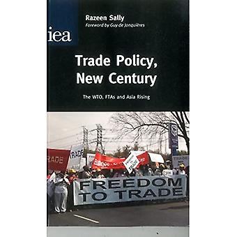 Trade Policy, New Century: The WTO, FTAs and Asia Rising