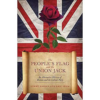 The People's Flag and the Union Jack - An Alternative History of Brita