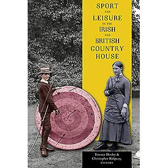 Sport and leisure in the Irish and British country house by Terence D