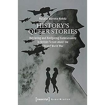 History's Queer Stories - Retrieving and Navigating Homosexuality in B
