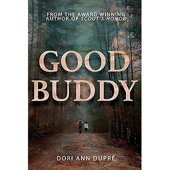 Good Buddy - a novel by Dori Ann Dupre - 9781543966657 Book