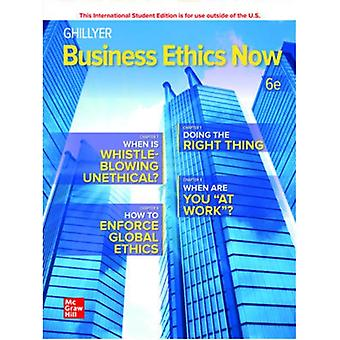 ISE Business Ethics Now by Ghillyer & Andrew