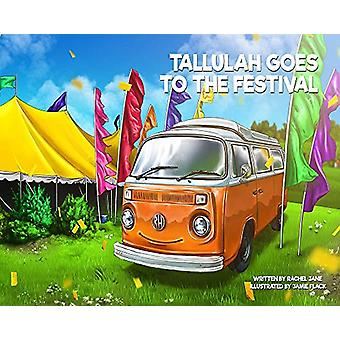 Tallulah Goes to the Festival by Rachel Jane - 9781999665616 Book