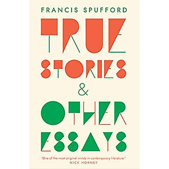True Stories - And Other Essays by Francis Spufford - 9780300246667 Bo