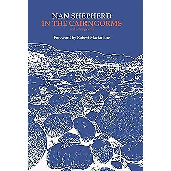In the Cairngorms by Nan Shepherd - 9781912916139 Book