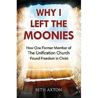 Why I Left the Moonies - How One Former Member of the Unification Chur