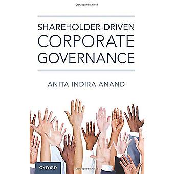 Shareholder-driven Corporate Governance by Anita Anand - 978019009653
